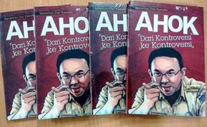 AHOK: Dari Kontroversi ke Kontroversi